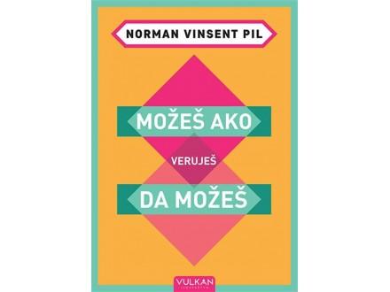 MOŽEŠ AKO VERUJEŠ DA MOŽEŠ - Norman Vinsent Pil