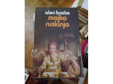 Majka Ruskinja - Alen Boske