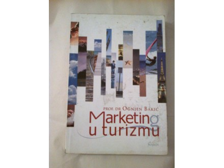 Marketing u turizmu - prof dr Ognjen Bakić