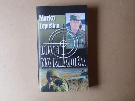 Marko Lopušina - LOVCI NA MLADIĆA