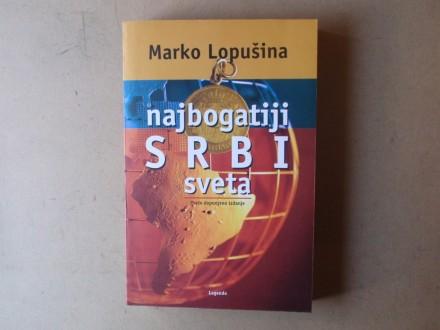 Marko Lopušina - NAJBOGATIJI SRBI SVETA