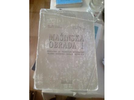 Mašinska obrada I - Nikolić, Stanić, Jovanović, Gajović