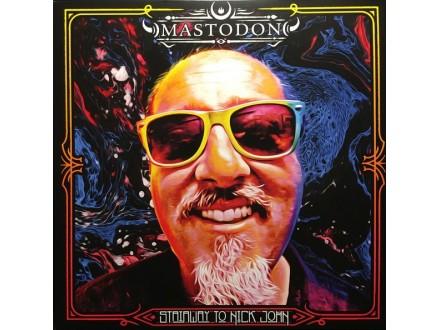 Mastodon – Stairway To Nick John 10`