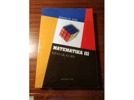 Matematika 3 kratak kurs Dobrilo Tošić