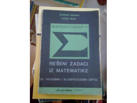 Matematiskop 7 rešeni zadci iz matematike Ivanović