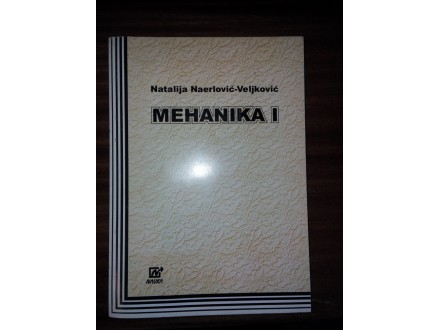 Mehanika I - Natalija Naerlović-Veljković
