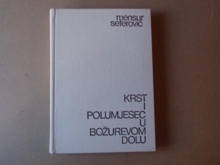 Mensur Seferović - Krst i polumjesec u Božurevom dolu