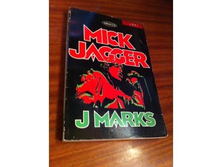 Mick Jagger J . Marks