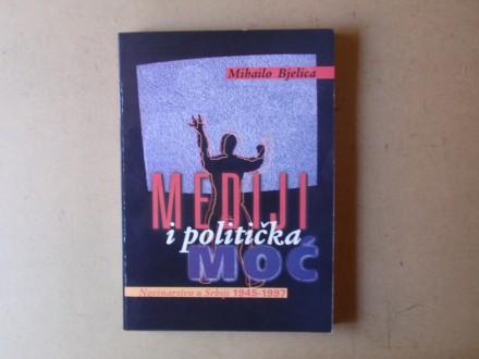 Mihailo Bjelica - MEDIJI I POLITIČKA MOĆ