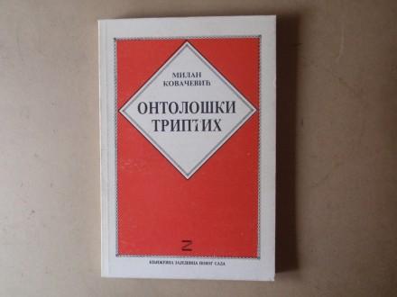 Milan Kovačević - ONTOLOŠKI TRIPTIH