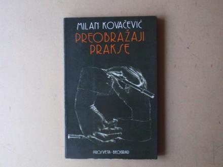 Milan Kovačević - PREOBRAŽAJI PRAKSE