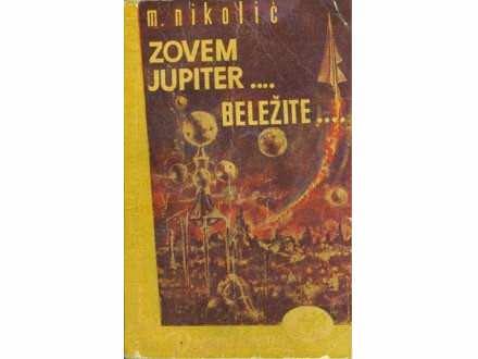 Milan Nikolić: Zovem Jupiter...beležite...