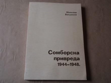 Milenko Beljanski - Somborska privreda 1944 - 1948