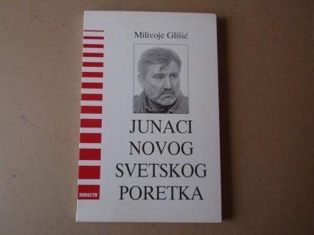 Milivoje Glišić - Junaci novog svetskog poretka
