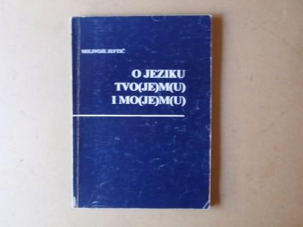 Milivoje Jeftić - O JEZIKU TVOJEMU I MOJEMU