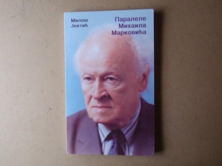 Miloš Jevtić - PARALELE MIHAILA MARKOVIĆA