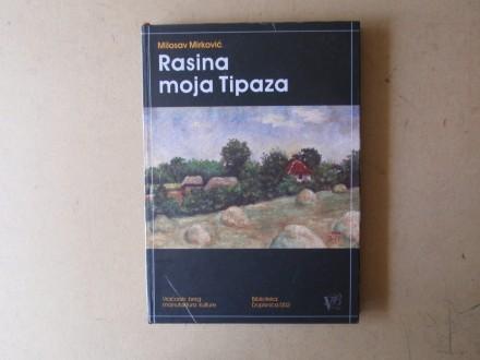 Milosav Mirković - RASINA MOJA TIPAZA