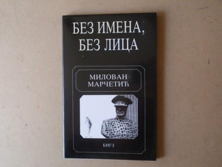 Milovan Marčetić - BEZ IMENA BEZ LICA