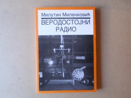 Milutin Milenković - VERODOSTOJNI RADIO