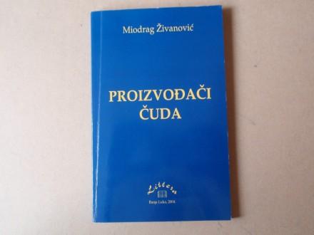 Miodrag Živanović - Proizvođači čuda
