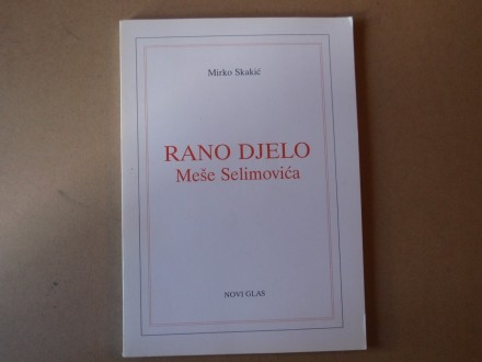 Mirko Skakić - Rano djelo  Meše Selimovića