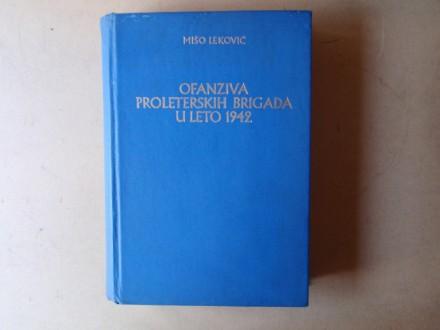 Mišo Leković - OFANZIVA PROLETERSKIH BRIGADA LETO 1942
