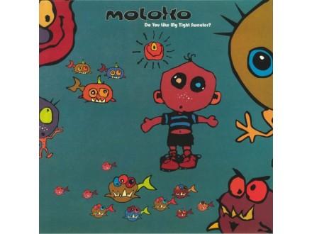 Moloko-Do you like my tight sweater
