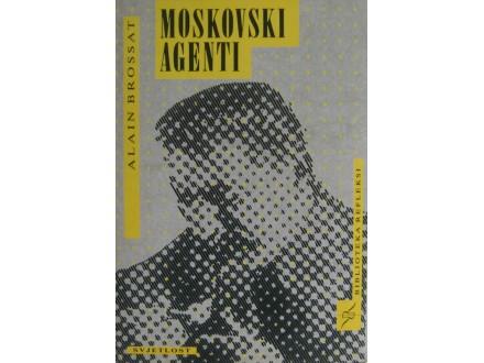 Moskovski agenti  Alain Brossat