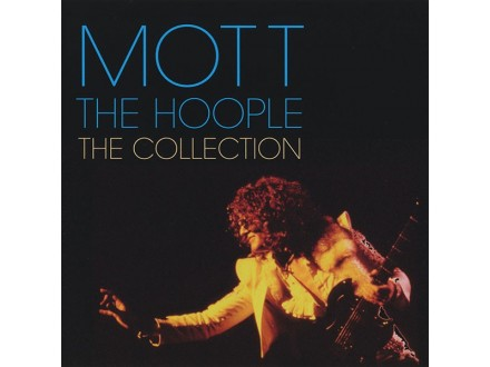 Mott The Hoople – The Collection