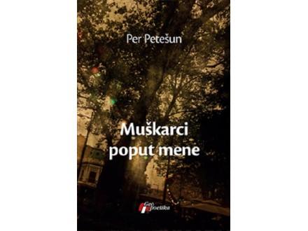 Muškarci poput mene - Per Petešun