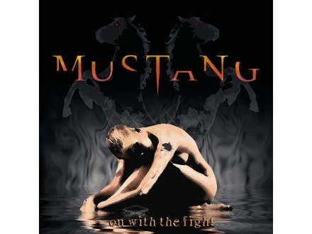 Mustang - On with the fight