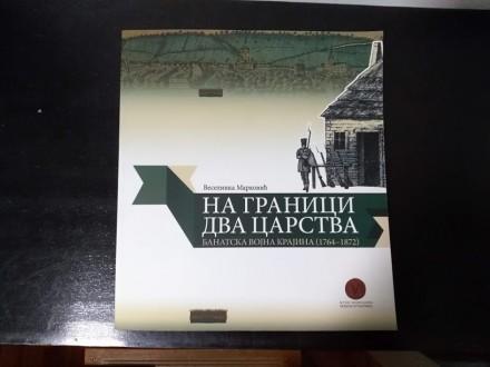 NA GRANICI DVA CARSTVA Veselinka Marković NOVO