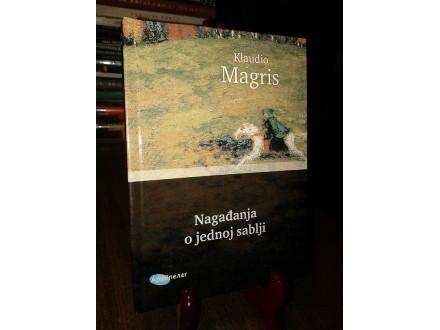 NAGAĐANJA O JEDNOJ SABLJI - Klaudio Magris