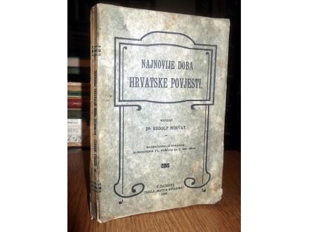 NAJNOVIJE DOBA HRVATSKE POVJESTI - dr R. Horvat (1906)