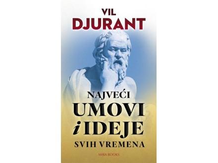 NAJVEĆI UMOVI I IDEJE SVIH VREMENA - Vil Djurant