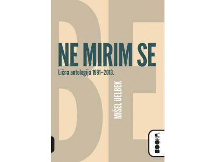 NE MIRIM SE - Mišel Uelbek