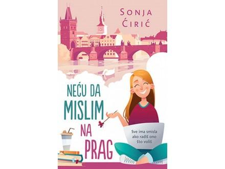 NEĆU DA MISLIM NA PRAG - Sonja Ćirić