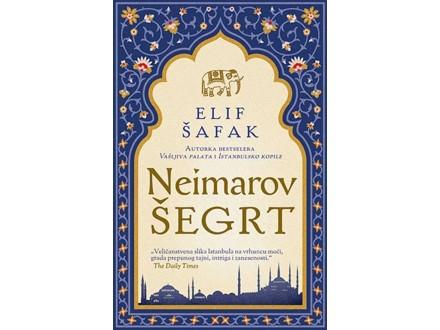 NEIMAROV ŠEGRT - Elif Šafak