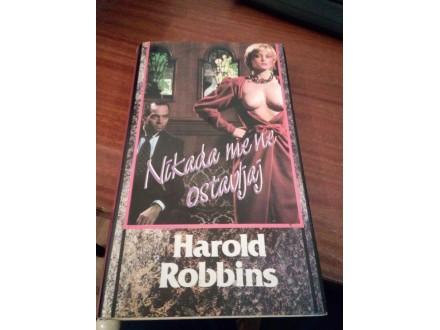 NIkad me ne ostavljaj - Harold Robbins