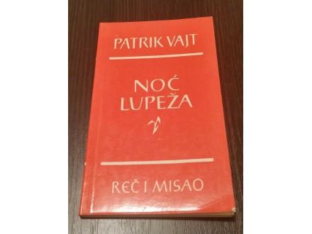 NOĆ LUPEŽA - Patrik Vajt