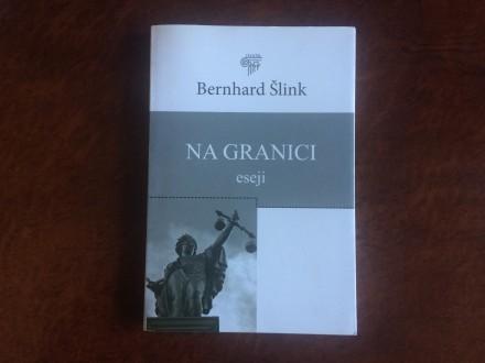 Na Granici / Eseji - Bernhard Slink