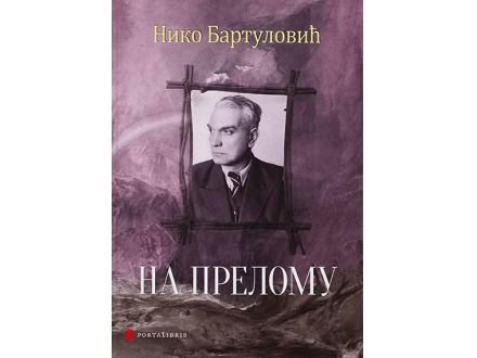 Na prelomu - Niko Bartulović