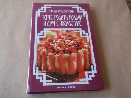 Nada Marković -Torte,rolati,kolači i druge poslastice