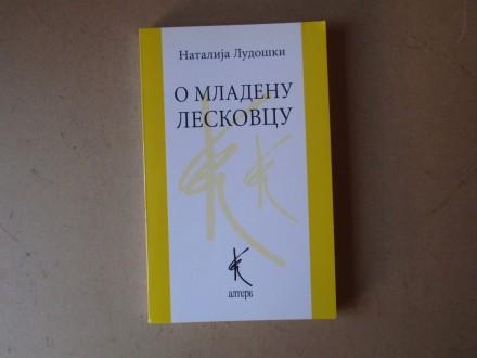 Natalija Ludoški - O MLADENU LESKOVCU