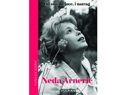 Neda Arnerić: Od sna do jave, i natrag - Tatjana Nježić