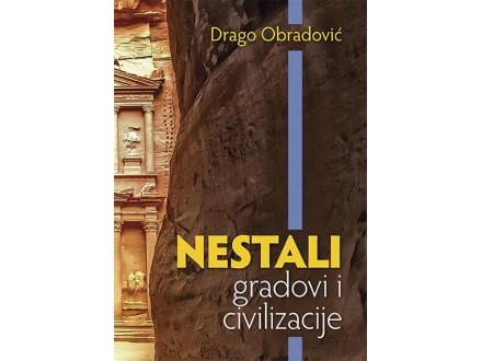 Nestali gradovi i civilizacije - Drago Obradović