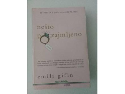 Nešto pozajmljeno - Emili Gifin