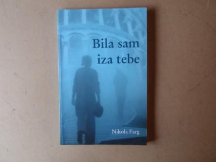 Nikola Farg - BILA SAM IZA TEBE