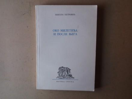 Nikola Petrović - OKO MILETIĆA I POSLE NJEGA