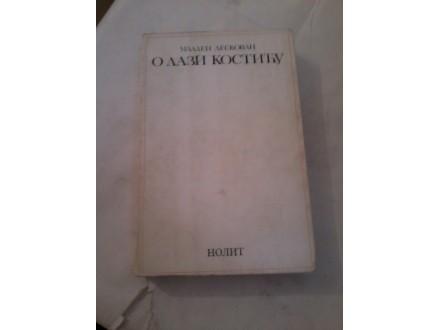 O Lazi Kostiću - Mladen Leskovac